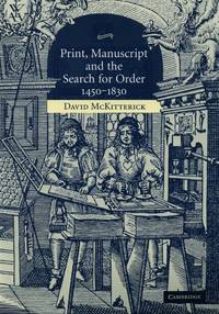 Print, Manuscript and the Search for Order 1450-1830