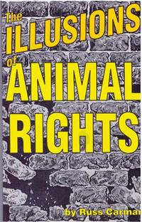 image of THE ILLUSIONS OF ANIMAL RIGHTS