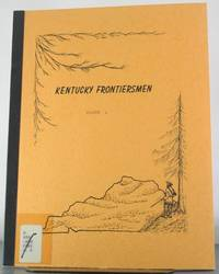 Kentucky Frontiersmen Located in Census and County Records, Vol. 4: Will Book E,F, & G,...