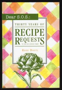 DEAR S.O.S.: THIRTY YEARS OF RECIPE REQUESTS TO THE LOS ANGELES TIMES