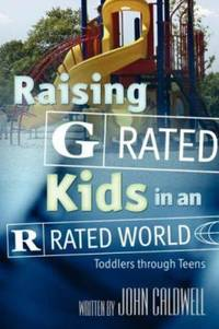 image of Raising G Rated Kids in an R Rated World : Toddlers through Teens