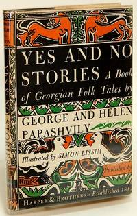 Yes and No Stories: A Book of Georgian Folk Tales by  George and Helen PAPASHVILY - First Edition - 1946 - from Bluebird Books (SKU: 77652)
