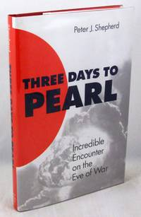 Three Days to Pearl: Incredible Encounter on the Eve of War