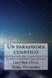 Un paradigma cuantico: Interaccionismo arquetipico en la espiritualidad agusiniana (Spanish Edition)