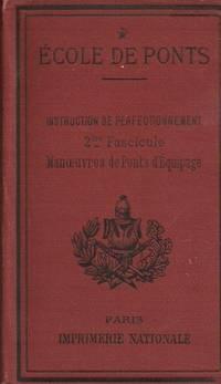Ecole de Ponts. Instructions de perfectionnement. Manoeuvres de ponts d'equipage by ECOLES DU GENIE - 1904 - from Le Grand Chene (SKU: 10060)