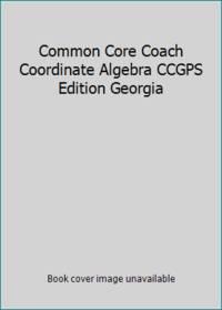 Common Core Coach Coordinate Algebra CCGPS Edition Georgia