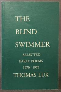THE BLIND SWIMMER: SELECTED EARLY POEMS, 1970-1975