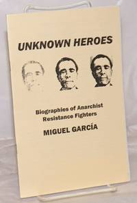image of Unknown heroes, biographies of anarchist resistance fighters