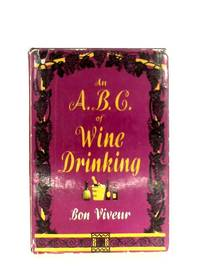 An A.B.C. Of Wine Drinking
