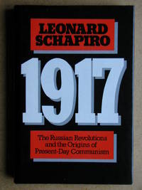 1917. The Russian Revolutions and the Origins of Present-Day Communism