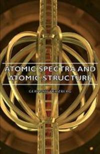 Atomic Spectra and Atomic Structure (Prentice Hall Physics) by Gerhard Herzberg - Paperback - 2007-03-15 - from Books Express (SKU: 140675322X)