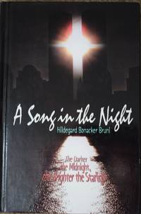 A Song in the Night : The Darker the Midnight, the Brighter the Starlight : A Collection of Poems