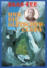 Saas-Fee und die Gletscher-Clara.