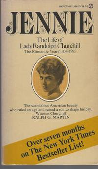 Jennie : The Life Of Lady Randolph Churchill, The Romantic Years,  1854-1895. - The Scandalous American Beauty Who Ruled An Age And Raised A  Son To Shape History, Winston Churchill. 1895-1921. Volume 1 & 2. by Martin Ralph G - Paperback - 1970 - from Bytown Bookery (SKU: 22070)