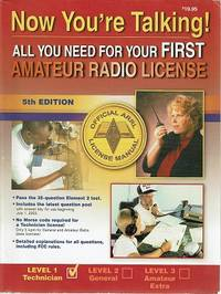 Now You're Talking: All You Need For Your First Amateur Radio License