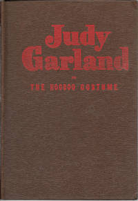 Judy Garland and the Hoodoo Costume Authorized Edition