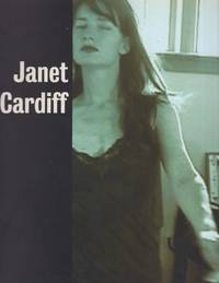 Janet Cardiff: A Survey of Works Including Collaborations with George Bures Miller
