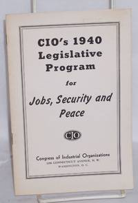 CIO's 1940 legislative program for jobs, security and peace