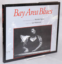 Bay Area blues; photographs by Michelle Vignes, text by Lee Hildebrand