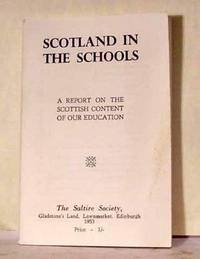 Scotland in the Schools : a Report on the Scottish Content of Our Education