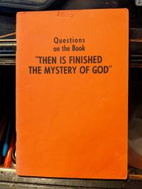 Questions on the book Then Is Finished The Mystery Of God