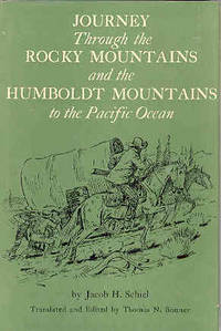 Journey Through the Rocky Mountains and the Humboldt Mountains to the Pacific Ocean