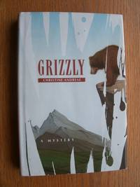 Grizzly by Christine Andreae - First edition first printing - 1994 - from Scene of the Crime Books, IOBA (SKU: biblio70)
