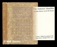 The Celestial Omnibus and other stories by  E. M Forster - First Edition - 1911 - from MW Books Ltd. (SKU: 299230)