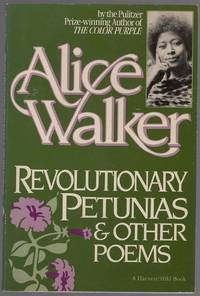 Revolutionary Petunias & Other Poems by  Alice WALKER - Paperback - 1973 - from Between the Covers- Rare Books, Inc. ABAA and Biblio.com