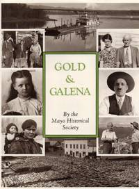 Gold & Galena: A History of the Mayo District