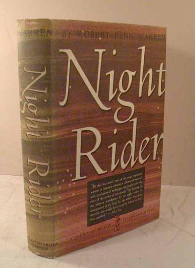 1939. WARREN, Robert Penn. NIGHT RIDER. Boston: Houghton Mifflin Co., 1939. First edition of the aut...