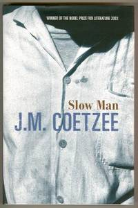 SLOW MAN by  J.M Coetzee - Signed First Edition - 2005 - from Revere Books, ABAA & IOBA and Biblio.com