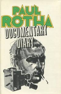 Documentary Diary: An Informal History of the British Documentary Film, 1928-1939