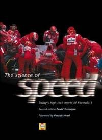 The Science of Speed : Today's Fascinating High-Tech World of Formula 1 by David Tremayne - 2000
