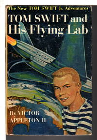TOM SWIFT AND HIS FLYING LAB: Tom Swift, Jr Adventures series #1. by  Victor II Appleton - Hardcover - (c. 1954.) - from Bookfever.com, IOBA (SKU: 79532)