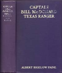 Captain Bill McDonald Texas Ranger: A Story of Frontier Reform