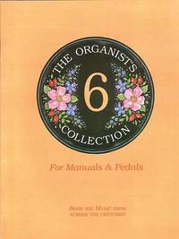 The Organists Collection by Various - from Music by the Score and Biblio.co.uk