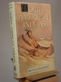 North American Indians Myths and Legends (Myths & Legends)