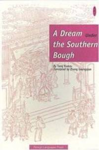 A Dream Under the Southern Bough by Tang Xianzu - Paperback - 2003-03-08 - from Books Express and Biblio.com