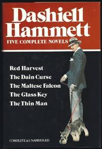 Dashiell Hammett: Five Complete Novels: Red Harvest, The Dain Curse, The Maltese Falcon, The...