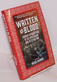 Written in blood, courage and corruption in the Appalachian war of extraction