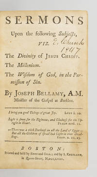 SERMONS UPON THE FOLLOWING SUBJECTS, VIZ. THE DIVINITY OF JESUS CHRIST. THE MILLENIUM. THE WISDOM...