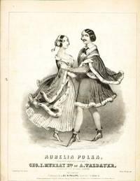 Aurelia Polka, Composed & Respectfully Dedicated to Geo. I. Murray Esq.