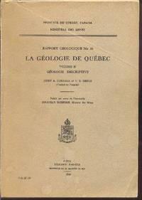 La géologie de Québec.  Rapport géologique No 20.  -    VOLUME II: Géologie descriptive
