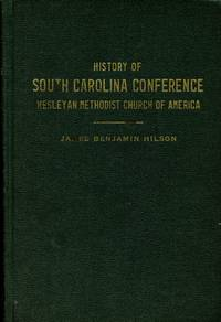 History of the South Carolina Conference of the Wesleyan Methodist Church of America; Fifty-five Years of Wesleyan Methodism in South Carolina
