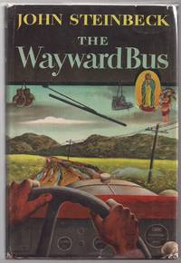 The Wayward Bus by  John Steinbeck - First printing - 1947 - from Evening Star Books and Biblio.com