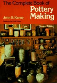 image of The Complete Book of Pottery Making (Chilton's Creative Crafts Series)