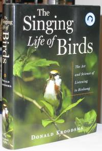 The Singing Life Of Birds:  The Art And Science Of Listening To Birdsong  -(comes complete with CD of birdsong)-
