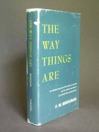 The Way Things Are by  P. W Bridgman - First Edition - 1959 - from Bookworks and Biblio.com