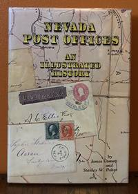 NEVADA POST OFFICES. AN ILLUSTRATED HISTORY